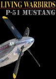 Living Warbirds: P-51 Mustang Warbirds Full DVD - Warbirds Picture, Airplane DVD, Flight DVD